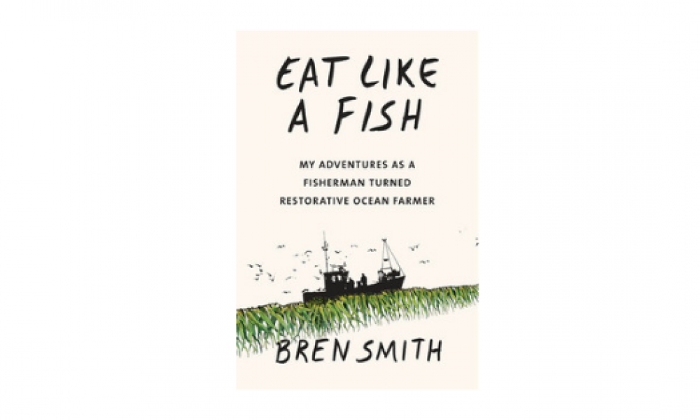 Bren Smith Eat Like a Fish cover